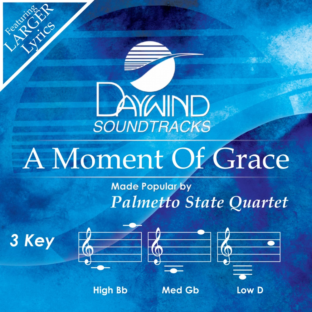 Moment Of Grace >> A Moment Of Grace Palmetto State Quartet Christian Accompaniment