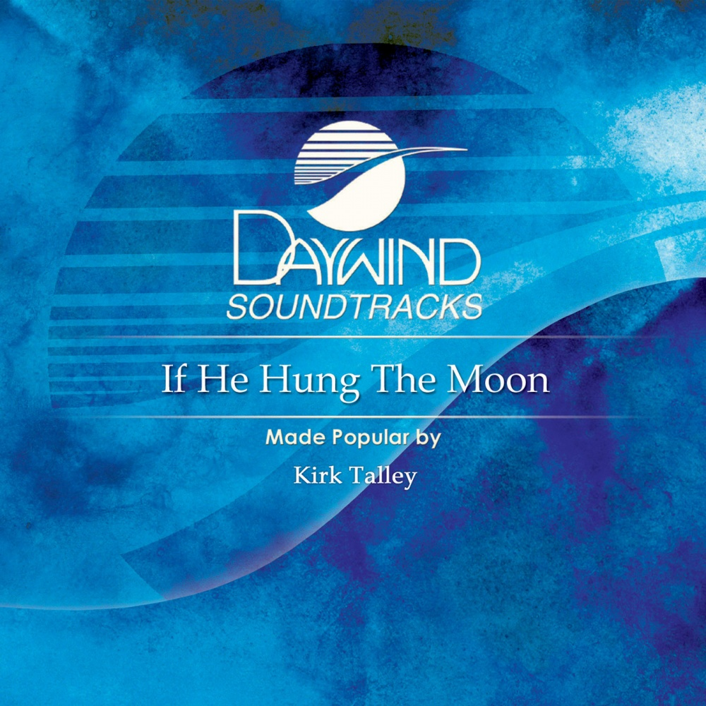 If He Hung The Moon - Kirk Talley (Christian Accompaniment