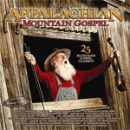 Appalachian Gospel: 25 Bluegrass Gospel Classics