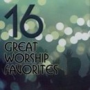 16 Great Worship Favorites