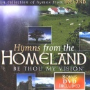 Hymns From The Homeland - Be Thou My Vision