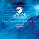 Mama's Teaching Angels How To Sing