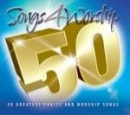 Songs 4 Worship: 50 Greatest Praise and Worship Songs