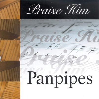 Praise Him On The Panpipes