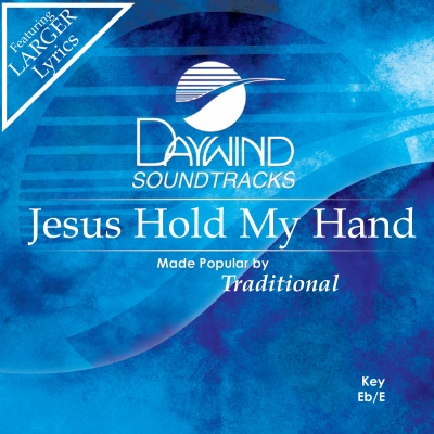 Jesus Hold My Hand